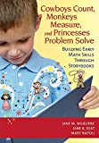 img - for Cowboys Count, Monkeys Measure, and Princesses Problem Solve: Building Early Math Skills Through Storybooks book / textbook / text book