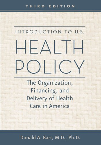 Introduction to U.S. Health Policy: The Organization, Financing, and Delivery of Health Care in America Pdf