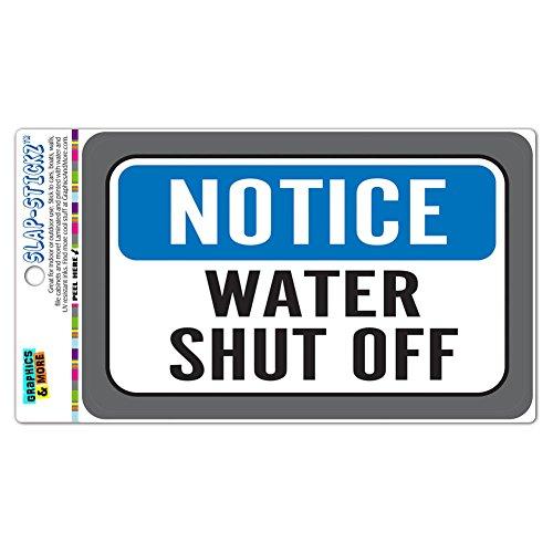 Notice Water Shut Off SLAP-STICKZ(TM) Premium Laminated Sticker Sign (Notice Water)