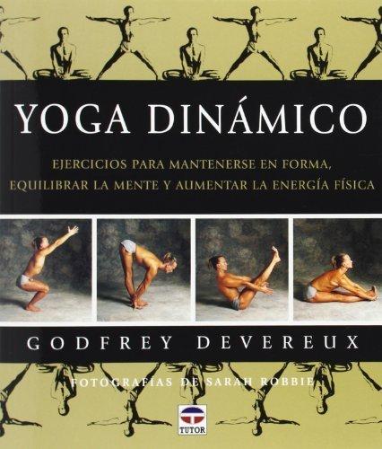 Yoga Dinamico / Dynamic Yoga: Ejercicios Para Mantenerse En ...