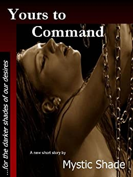 Yours to Command (English Edition) de [Shade, Mystic]