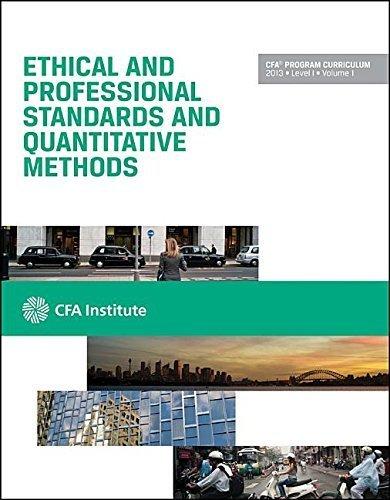CFA Program Curriculum, Level 1, Vol. 1: Ethical and Professional Standards and Quantitative Methods by CFA Institute (2012-05-04)