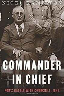 Book Cover: Commander in Chief: FDR's Battle with Churchill, 1943