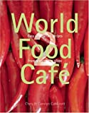 img - for World Food Cafe 2: Easy Vegetarian Recipes from Around the Globe book / textbook / text book