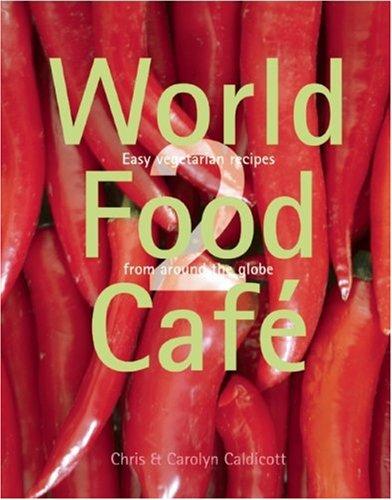 Book world food cafe 2 easy vegetarian recipes from around the book world food cafe 2 easy vegetarian recipes from around the globe download pdf audio id08iy9cr forumfinder Choice Image