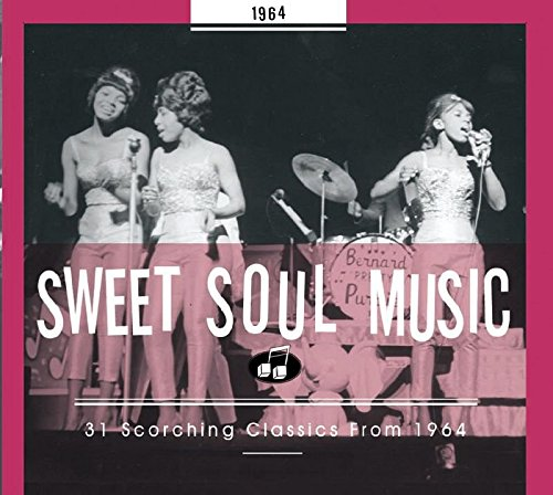 (Sweet Soul Music: 31 Scorching Classics From 1964)