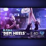 Dem Heels (feat. E-40) [Explicit]