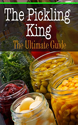The Pickling King: The Ultimate Guide by [Hallas, Sara]