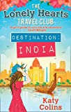 """Destination India (The Lonely Hearts Travel Club)"" av Katy Colins"