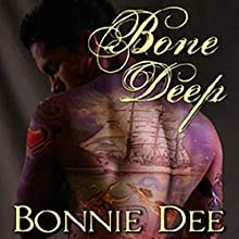 Bone Deep Audiobook by Bonnie Dee Narrated by Natasha Soudek