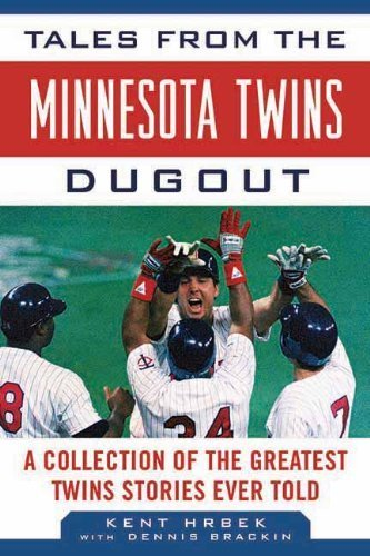 Tales from the Minnesota Twins Dugout: A Collection of the Greatest Twins Stories Ever Told (Tales from the Team) 1st edition by Hrbek, Kent (2012) Hardcover