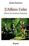 Image de L'Affaire Calas : Miroir des passions françaises