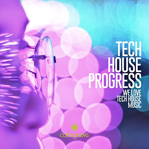 Tech House Progress (We Love Tech House Music) - Tech Love House Music