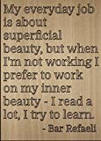 ''My everyday job is about superficial...'' quote by Bar Refaeli, laser engraved on wooden plaque - Size: 8''x10''