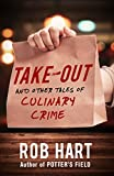 Image of Take-Out: And Other Tales of Culinary Crime