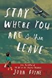 Stay Where You Are and Then Leave, John Boyne, 1627790314