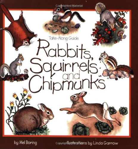 Rabbits, Squirrels and Chipmunks: Take-Along Guide (Take Along Guides)