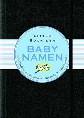 Little Black Book der Babynamen (Little Black Books (Deutsche Ausgabe))