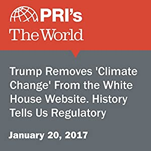Trump Removes 'Climate Change' From the White House Website. History Tells Us Regulatory Change Will Take Longer.