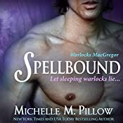 Spellbound: Warlocks MacGregor Book 2 | Michelle M. Pillow