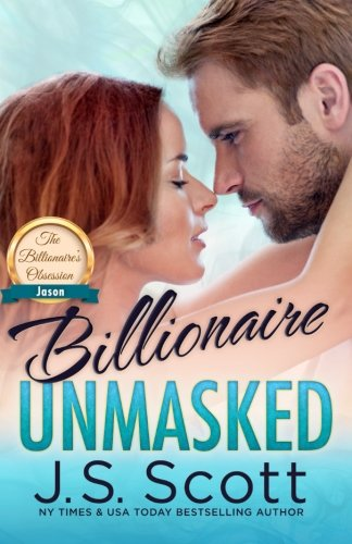 Billionaire Unmasked (The Billionaire's Obsession) (Volume 6)