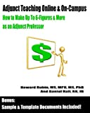 Adjunct Teaching Online and On-Campus - How to Make up to 6-Figures and More As an Adjunct Professor, Howard Rubin and Daniel, Daniel Hall, 1451541813