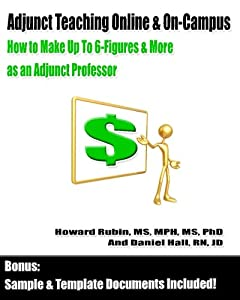 Adjunct Teaching Online & On-Campus: How to Make Up To 6-Figures and More as an Adjunct Professor