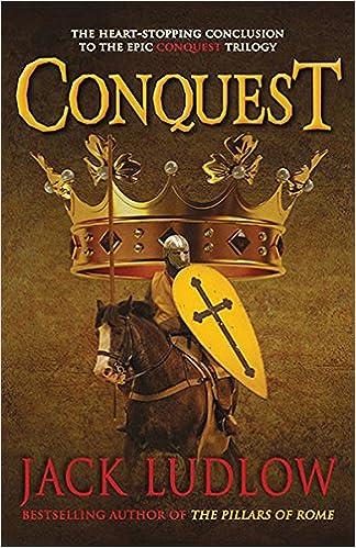 Conquest (Conquest Trilogy, Band 3): : Ludlow, Jack