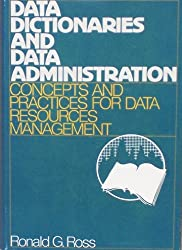 Data Dictionaries and Data Administration: Concepts and Practices for Data Resource Management