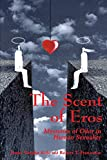 The Scent of Eros: Mysteries of Odor in Human
