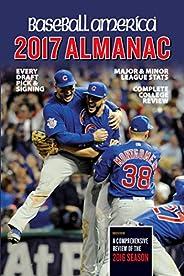 Baseball America 2017 Almanac: Comprehensive Review of the 2016 Season (Volume 1)