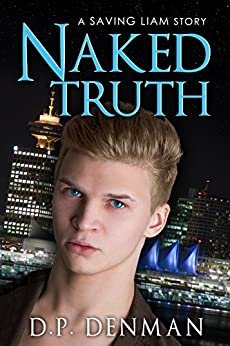 Naked Truth: A Saving Liam Story by [Denman, DP]