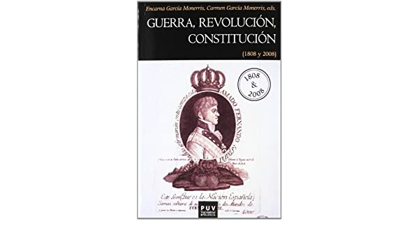 Guerra, Revolución, Constitución: 1808 y 2008: 123 Història: Amazon.es: VV.AA, VV.AA: Libros