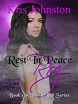 Rest in Peace Roz: The R.I.P. Series Book 1 by [Johnston, Kris]