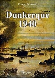 Dunkerque 1940 par François de Lannoy