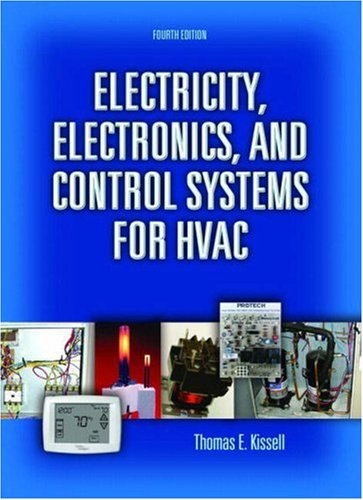 Hvac Systems - Electricity, Electronics, and Control Systems for HVAC (4th Edition)