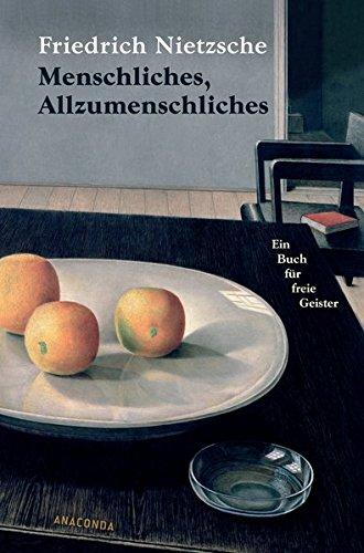 Menschliches, Allzumenschliches. Ein Buch für freie Geister Gebundenes Buch – 31. Januar 2006 Friedrich Nietzsche Anaconda 3866470002 NU-LBR-00444667