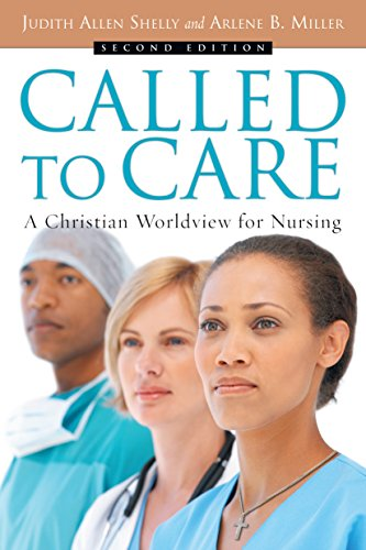 Called to Care: A Christian Worldview for Nursing Pdf