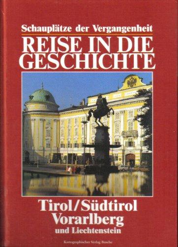 Reise in die Geschichte, Tirol/Südtirol, Voralberg und Liechtenstein