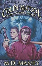 Colin McCool and the Vampire Dwarf (Colin McCool Fantasy Adventure Series) (Volume 1)