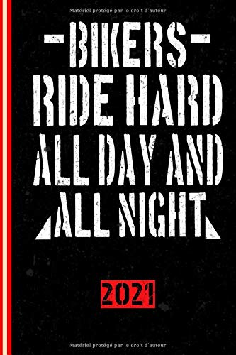 Bikers Ride Hard All Day And All Night 2021: Français! Calendrier
