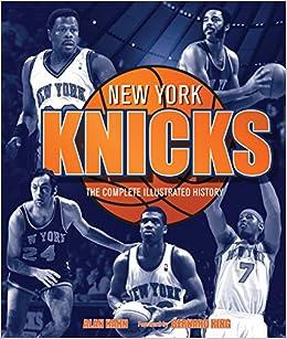 4a367ed1b6da New York Knicks  The Complete Illustrated History  Alan Hahn ...