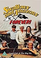 Swallows And Amazons Forever! - The Coot Club / The Big Six