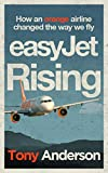 easyJet Rising: How easyJet changed the way we fly