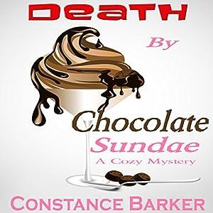 Death by Chocolate Sundae: A Cozy Mystery Audiobook