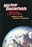img - for The Nuclear Battlefields: Global Links in the Arms Race by William M. Arkin (1985-06-24) book / textbook / text book