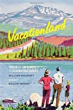 Vacationland : Tourism and Environment in the Colorado High Country, Philpott, William, 0295992735