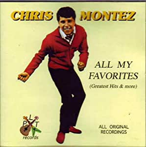 Chris Montez: All My Favorites (Greatest Hits & More)