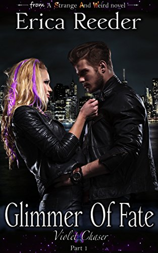 Glimmer of Fate (Part 1 of Violet Chaser) by [Reeder, Erica]