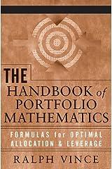 The Handbook of Portfolio Mathematics: Formulas for Optimal Allocation & Leverage Hardcover